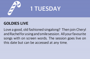 Tuesday, 1 December 2020 Goldies Live: Love a good, old fashioned singalong? Then join Cheryl and Rachel for a sing and smile session. All your favourite songs with on screen words. Visit www.goldieslive.com for the latest session or click this box to be taken to the link directly. The session goes live on this date but can be accessed at any time.