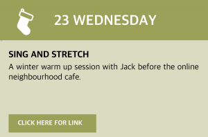 Wednesday, 23 December 2020 A winter warm up session with Jack before the online neighbourhood café. Visit https://www.youtube.com/watch?v=vTsqV_VmfV0&feature=youtu.be or click this box for a direct link.